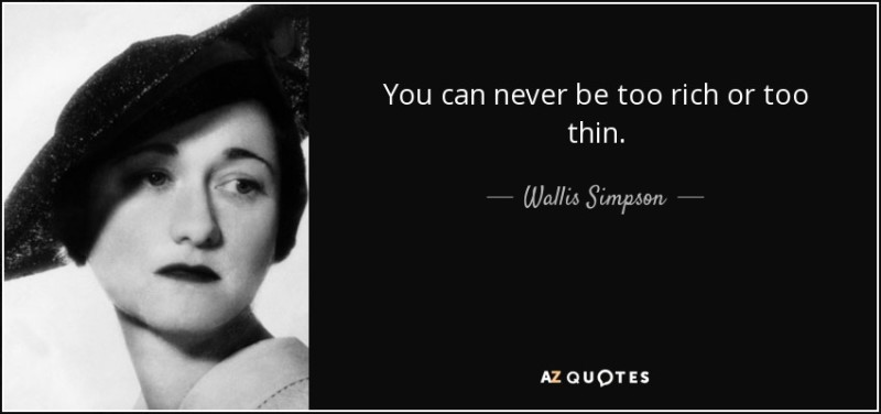 quote-you-can-never-be-too-rich-or-too-thin-wallis-simpson-27-28-83